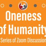 Oneness of Humanity 11/15/20